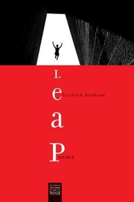 Leap: Poems - Walt Mcdonald First-book Series in Poetry (Hardback)