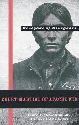 Court-martial of Apache Kid, the Renegade of Renegades (Hardback)