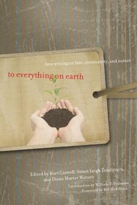 To Everything on Earth: New Writing on Fate, Community, and Nature (Paperback)