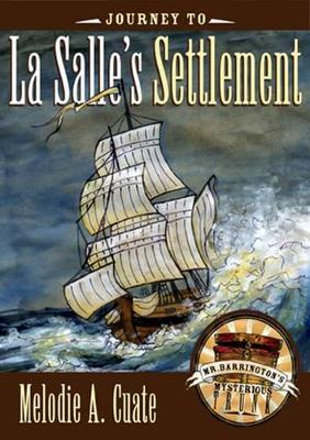 Journey to La Salle's Settlement (Hardback)