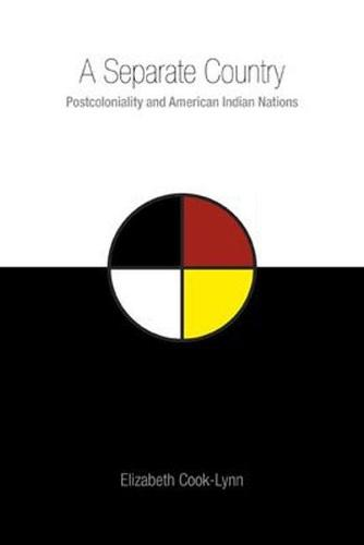 A Separate Country: Postcoloniality and American Indian Nations (Hardback)