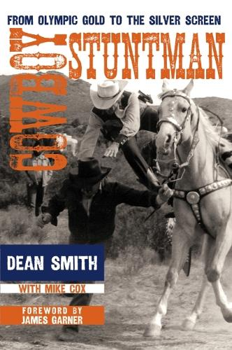 Cowboy Stuntman: From Olympic Gold to the Silver Screen (Hardback)