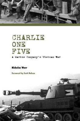 Charlie One Five: A Marine Company's Vietnam War (Hardback)