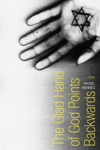 The Glad Hand of God Points Backwards: Poems (Hardback)