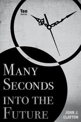 Many Seconds into the Future: Ten Stories - Modern Jewish Literature and Culture (Paperback)