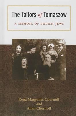 The Tailors of Tomaszow: A Memoir of Polish Jews - Modern Jewish History (Hardback)