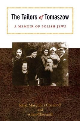 The Tailors of Tomaszow: A Memoir of Polish Jews - Modern Jewish History (Paperback)