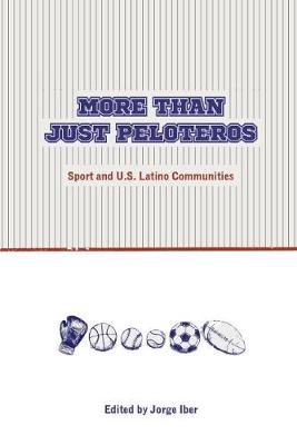 More Than Just Peloteros: Sport and U.S. Latino Communities - Sport in the American West (Paperback)