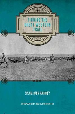 Finding the Great Western Trail (Hardback)