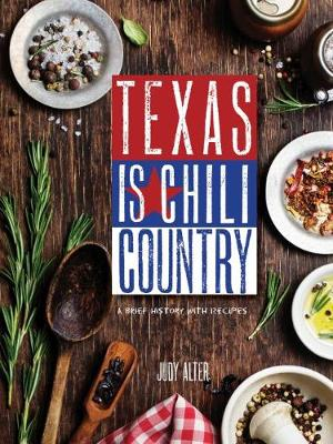 Texas is Chili Country: A Brief History with Recipes (Paperback)