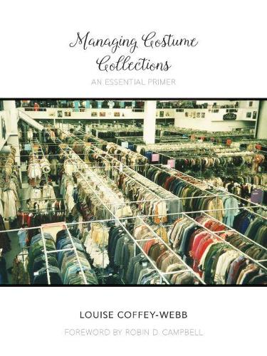Managing Costume Collections: An Essential Primer - Costume Society in America (Hardback)