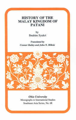 History of the Malay Kingdom of Patani: Mis Sea#68 - Research in International Studies, Southeast Asia Series (Paperback)