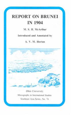 Report On Brunei In 1904: Mis Sea#74 - Research in International Studies, Southeast Asia Series (Paperback)