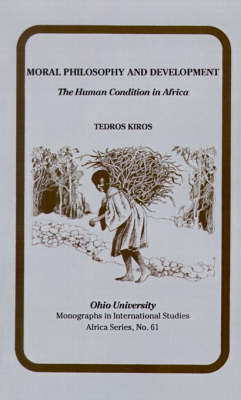 Moral Philosophy and Development: The Human Condition in Africa - Ohio RIS Africa Series (Paperback)