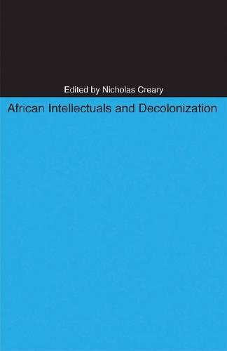 African Intellectuals and Decolonization - Ohio RIS Africa Series (Paperback)