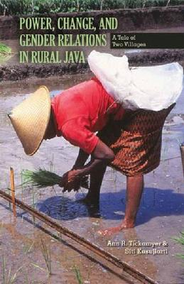 Power, Change, and Gender Relations in Rural Java: A Tale of Two Villages - Research in International Studies, Southeast Asia Series (Paperback)