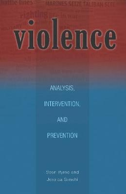 Violence: Analysis, Intervention, and Prevention - Research in International Studies, Global and Comparative Studies (Paperback)