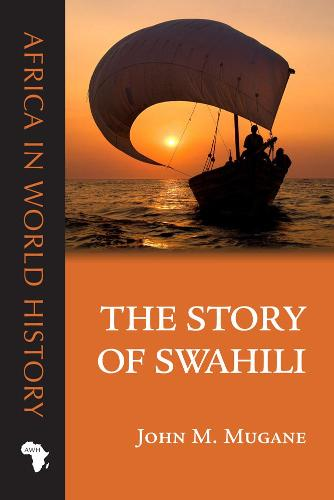 The Story of Swahili - Africa in World History (Paperback)
