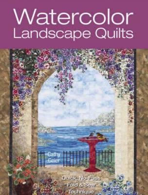 Watercolor Landscape Quilts: Quick No-Fuss 'Fold and Sew' Technique (Paperback)