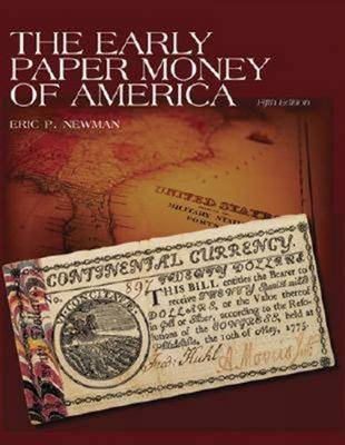 The Early Paper Money of America: Colonial Currency 1696-1810 (Paperback)