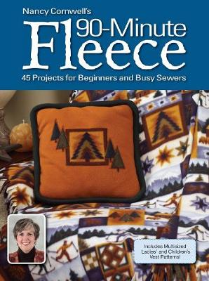 Nancy Cornwells 90 Minute Fleece: 30 Projects for Beginners and Busy Sewers (Paperback)