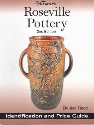 Warman's Roseville Pottery: Identification and Price Guide - Warman's Roseville Pottery: Identification & Price Guide (Paperback)
