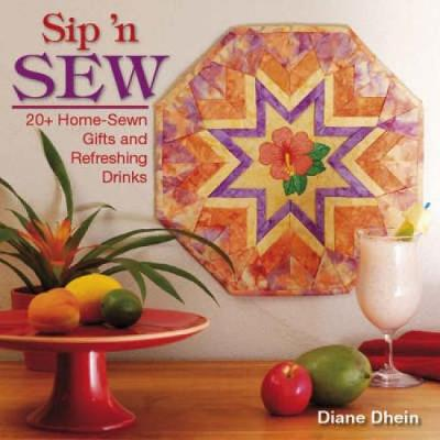 Sip'n Sew: 20+ Home-Sewn Gifts and Refreshing Drinks (Paperback)