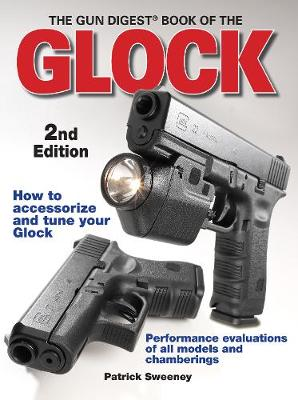"""The """"Gun Digest"""" Book of the Glock (Paperback)"""