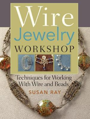 Wire Jewelry Workshop: Techniques for Working with Wire and Beads (Paperback)
