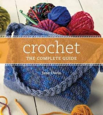 Crochet the Complete Guide (Hardback)