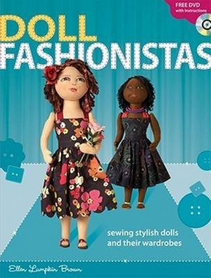 Doll Fashionistas: Sewing Stylish Dolls and Their Wardrobes (Paperback)