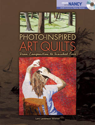 Photo-Inspired Art Quilts: From Composition to Finished Piece (Paperback)
