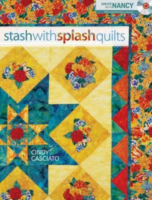 Stash with Splash Quilts (Paperback)