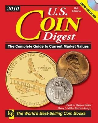 U.S. Coin Digest 2010: The Complete Guide to Current Market Values (Paperback)
