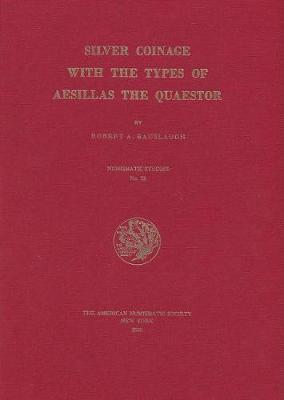 Silver Coinage with the Types of Aesillas the Quaestor (Hardback)