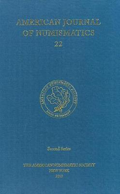 American Journal of Numismatics 22 (2010) - American Journal of Numismatics 22 (Hardback)