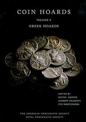 Coin Hoards X: Greek Hoards (Hardback)