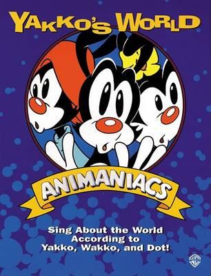 Yakko's World : Animaniacs (Paperback)