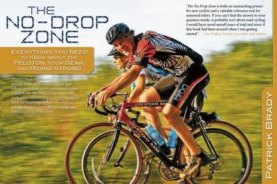 The No-Drop Zone: Everything You Need to Know about the Peloton, Your Gear, and Riding Strong (Paperback)