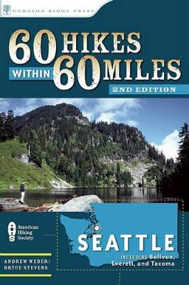 60 Hikes Within 60 Miles: Seattle: Including Bellevue, Everett, and Tacoma (Paperback)
