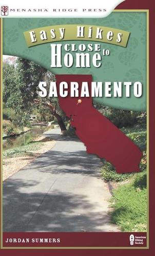 Easy Hikes Close to Home: Sacramento (Paperback)