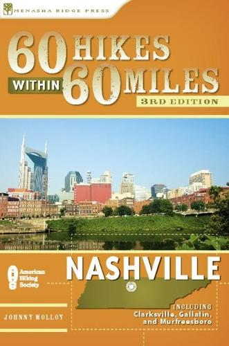 60 Hikes Within 60 Miles: Nashville: Including Clarksville, Columbia, Gallatin, and Murfreesboro (Paperback)