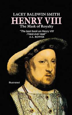Henry VIII: The Mask of Royalty (Paperback)