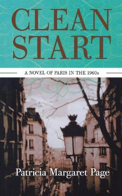 Clean Start: A Novel of Paris in the 1960s (Paperback)