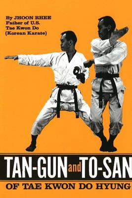 Tan-Gun and To-San of Tae Kwon Do Hyung (Paperback)