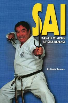 Sai: Karate Weapon of Self-Defense - Literary Links to the Orient (Paperback)