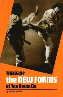 TAEGEUK: NEW FORMS OF TAE KWON DO (Paperback)
