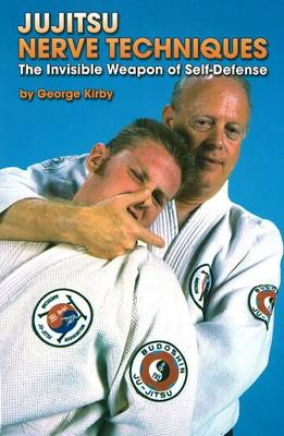 Jujitsu Nerve Techniques: The Invisible Weapon of Self-Defense (Paperback)