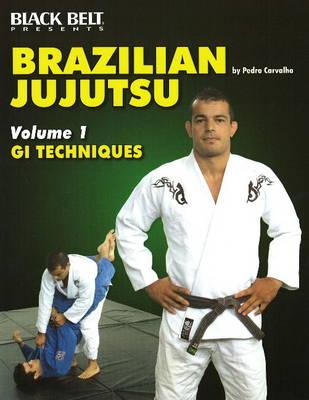 Brazilian Jujitsu: Volume 1: GI Techniques (Paperback)