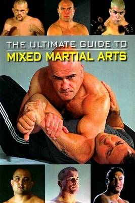 The Ultimate Guide to Mixed Martial Arts (Paperback)